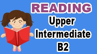 Upper Intermediate B2 Reading